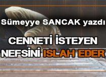 CENNETİ İSTEYEN NEFSİNİ ISLAH EDER