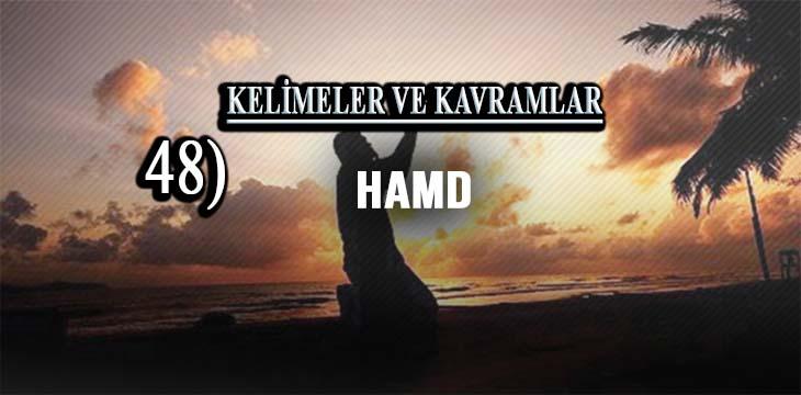 KELİMELER VE KAVRAMLAR 48) HAMD