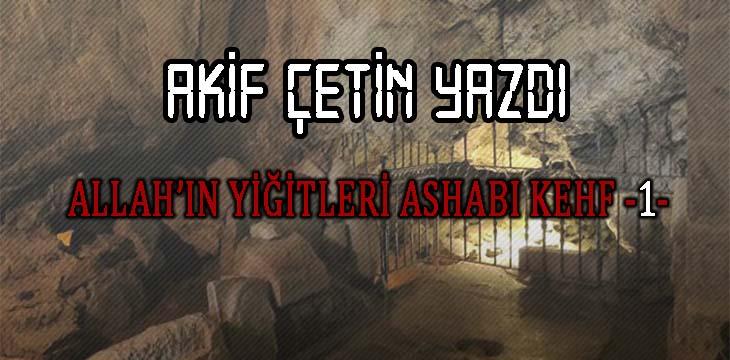 ALLAH'IN YİĞİTLERİ ASHABI KEHF -1-