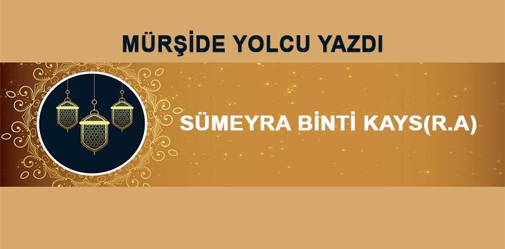 SÜMEYRA BİNTİ KAYS(R.A)