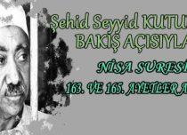 SEYYİD KUTUB'UN BAKIŞ AÇISIYLA NİSA SURESİ 163. VE 165. AYETLER ARASI
