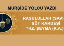 RASULULLAH (SAV)'İN SÜT KARDEŞİ HZ. ŞEYMA (R.A.)