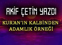 KUR'AN'IN KALBİNDEN ADAMLIK ÖRNEĞİ