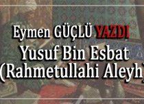 Yusuf Bin Esbat (Rahmetullahi Aleyh)