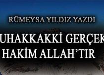 MUHAKKAKKİ GERÇEK HAKİM ALLAH'TIR