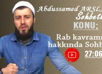 Abdussamed ARSLAN Konu: Rab Kavramı Hakkında Sohbet 2