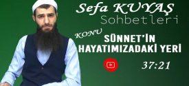 Sefa KUYAŞ –Konu: Sünnet'in Hayatımızdaki Yeri