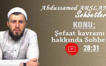 Abdussamed ARSLAN Konu: Şefaat Kavramı Hakkında Sohbet