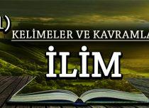KELİMELER VE KAVRAMLAR 72) İLİM