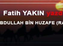 ABDULLAH BİN HUZAFE (RA)