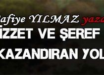 İZZET VE ŞEREF KAZANDIRAN YOL