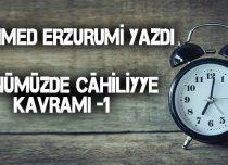 GÜNÜMÜZDE CÂHİLİYYE KAVRAMI -1
