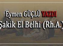 Şakik El Belhi (Rh.A.)
