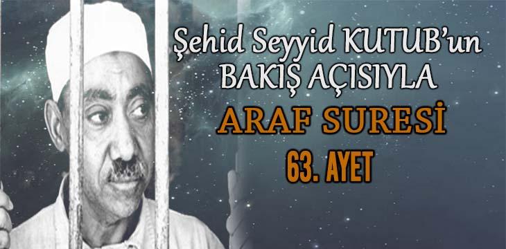 SEYYİD KUTUB'UN BAKIŞ AÇISIYLA ARAF SURESİ 63. AYET