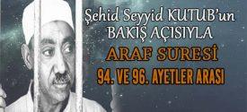 SEYYİD KUTUB'UN BAKIŞ AÇISIYLA ARAF SURESİ 94. VE 96. AYETLER ARASI