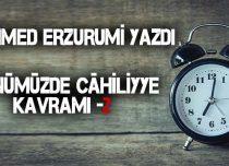 GÜNÜMÜZDEKİ CAHİLİYYE KAVRAMI -2