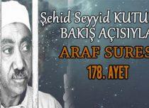 SEYYİD KUTUB'UN BAKIŞ AÇISIYLA ARAF SURESİ 178. AYET