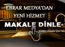"""EBRAR MEDYA'DAN YENİ HİZMET """"MAKALE DİNLE"""""""