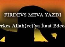Herkes Allah(cc)'ya İtaat Edecek!