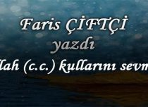 Allah (c.c.) kullarını sevmesi