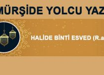HALİDE BİNTİ ESVED (R.anhâ)