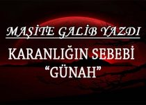 "KARANLIĞIN SEBEBİ ""GÜNAH"""