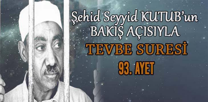 SEYYİD KUTUB'UN BAKIŞ AÇISIYLA TEVBE SURESİ 93. AYET