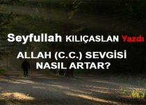 ALLAH (C.C.) SEVGİSİ NASIL ARTAR?