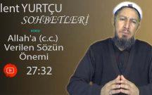 Bülent YURTÇU Konu: Allah'a (c.c.) Verilen Sözün Önemi