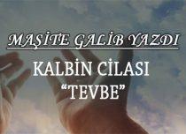 """KALBİN CİLASI """"TEVBE"""""""