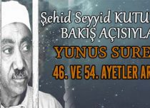 SEYYİD KUTUB'UN BAKIŞ AÇISIYLA YUNUS SURESİ 46. VE 54. AYETLER ARASI