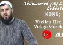Abdussamed ARSLAN Konu: Verilen Her Söz Vefayı Gerektirir