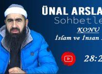 Ünal ARSLAN – KONU: İslam ve İnsan İlişkisi