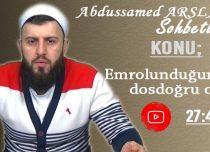 Abdussamed ARSLAN Konu: Emrolunduğun Gibi Dosdoğru Ol!