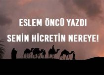 SENİN HİCRETİN NEREYE !