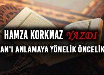 KUR'AN'I ANLAMAYA YÖNELİK ÖNCELİKLER