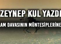İSLAM DAVASININ MÜNTESİPLERİNE -5