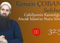 Kenan ÇOBAN – Konu: Cahiliyenin Karanlığını Ancak İslam'ın Nuru Söndürür