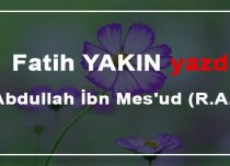 Abdullah İbn Mes'ud (R.A.)