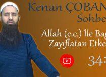 Kenan ÇOBAN – Konu: Allah (c.c.) ile Bağımızı Zayıflatan Etkenler