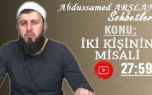 Abdussamed ARSLAN Konu: İki Kişinin Misali