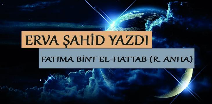 FATIMA BİNT EL-HATTAB (R. ANHA)
