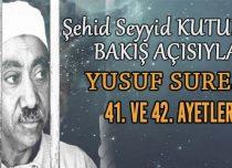 SEYYİD KUTUB'UN BAKIŞ AÇISIYLA YUSUF SURESİ 41. VE 42. AYETLER